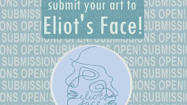 Image ofCall for submissions for Eliot's Face